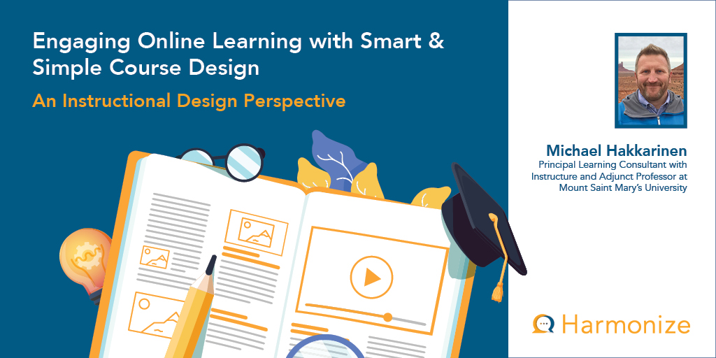 Engaging Online Learning with Smart & Simple Course Design  - An Instructional Design Perspective